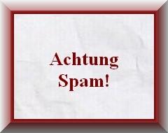 Achtung Spam und Abzocke